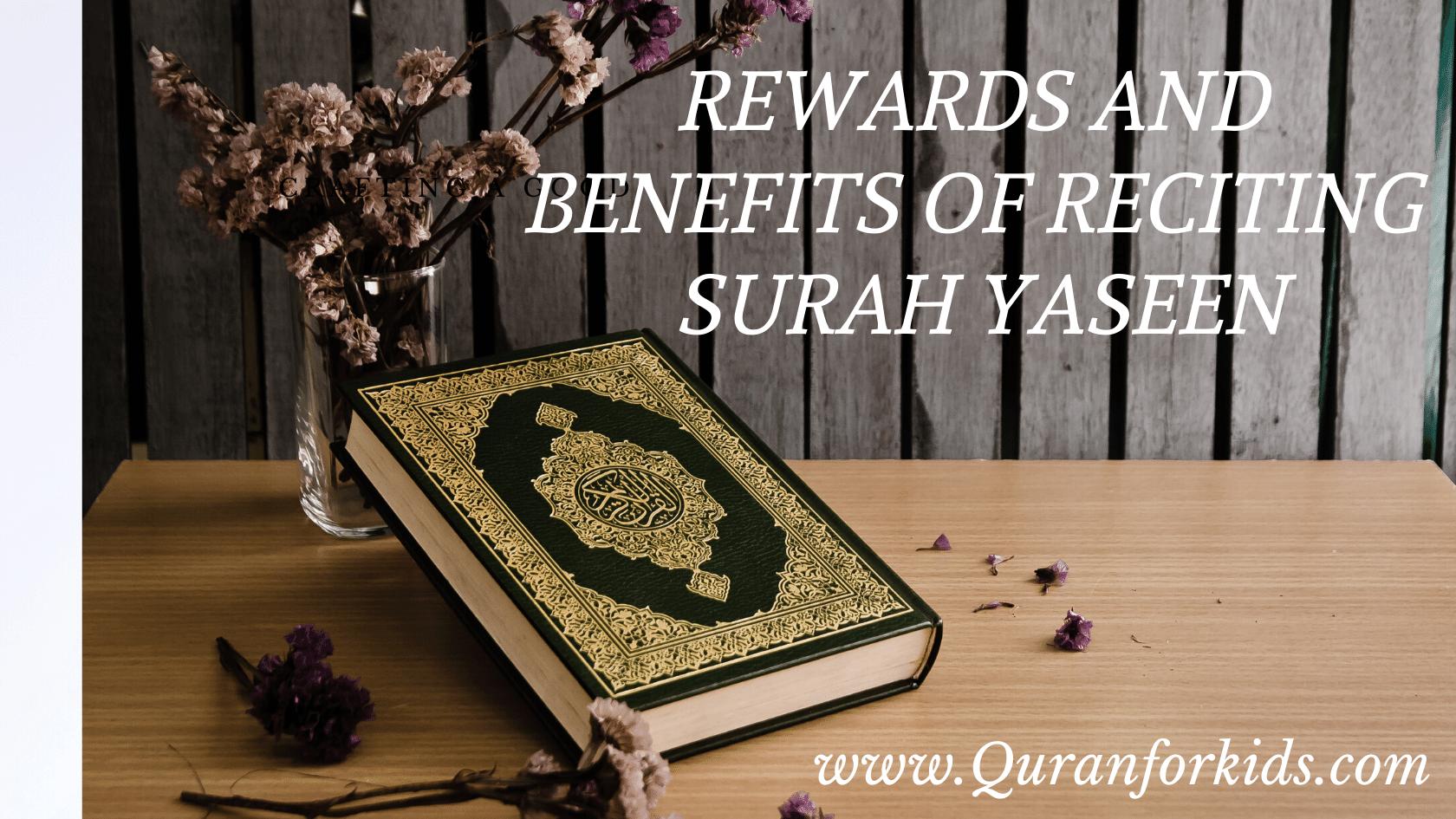 Rewards and Benefits of Reciting Surah Yaseen