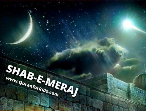 Shab e Miraj in the Light of Surah al Isra – Waqia e Meraj