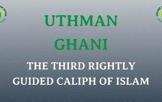 Hazrat Usman (Uthman) ibn Affan: Third Khalifa Of Islam - Caliph