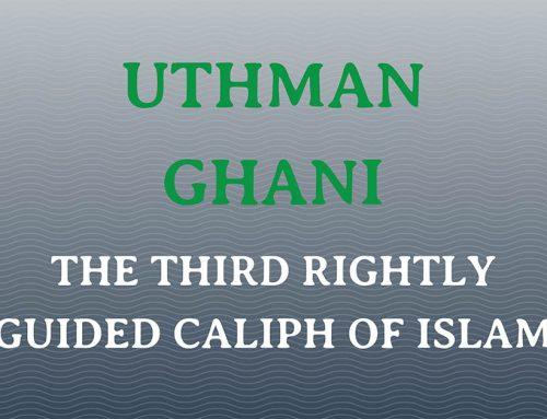 Hazrat Usman (Uthman) ibn Affan: Third Khalifa Of Islam – Caliph
