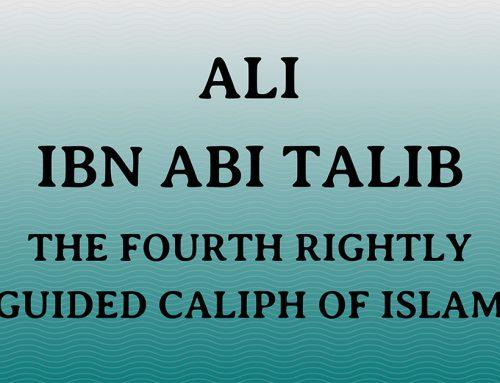Ali ibn Abi Talib: The Fourth Khalifa Of Islam (Caliph)