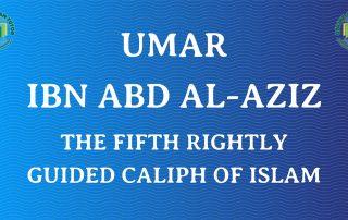 Umar ibn Abdul Aziz – One of the Righteous Khalifas