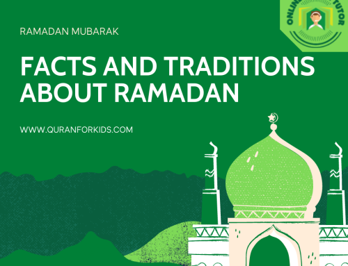 Facts and Traditions about the Month of Ramadan